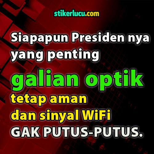 Siapapun Presidennya yang penting galian optik