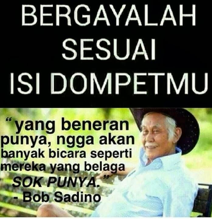 Bergayalah Sesuai Isi Dompetmu DP BBM Bob Sadino