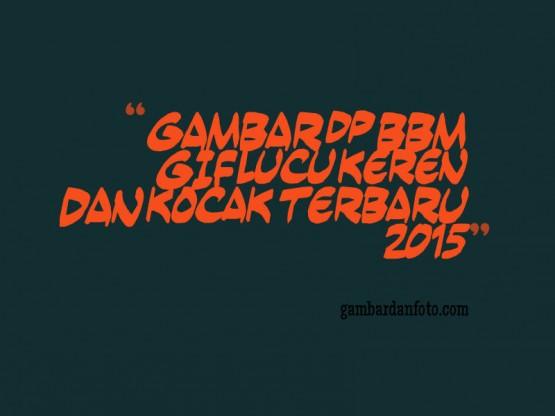DP BBM 2015 Gambaran Dp Bbm Gif Lucu