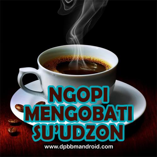 Dp Bbm Keren Terbaru 2015 Kopi Mengobati Suudzon
