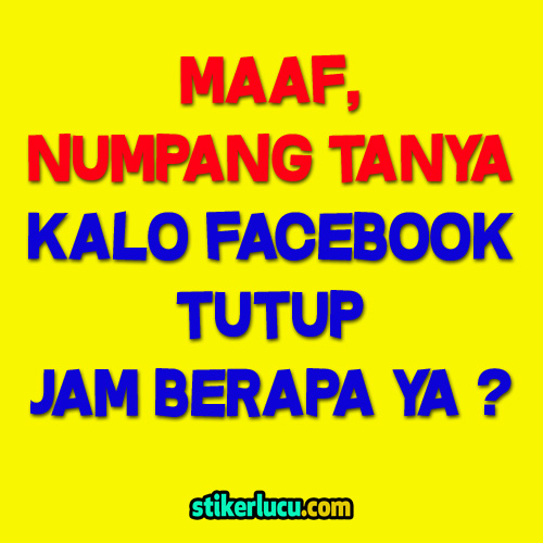 DP BBM Lucu Maaf Numpang Tanya Kalo Facebook Tutup Jam Berapa Ya